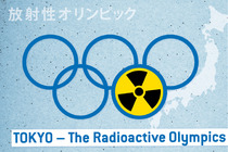 Bild zur Petition mit dem Thema: No Olympic Games in radioactive regions (Verkleinerte Ansicht)